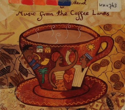 Putumayo presents a Putumayo blend : music from the coffee lands