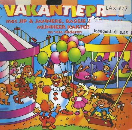 Vakantiepret met Jip & Janneke, Bassie & Adriaan, Mijnheer Kaktus e.a.