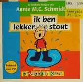 Ik ben lekker stout : de leukste liedjes van Annie M.G. Schmidt
