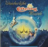 Wonderlijke muziek van de Efteling