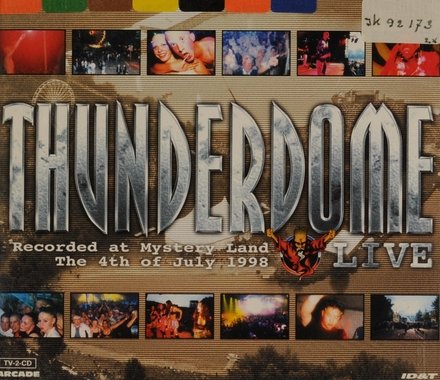 Thunderdome : live at Mystery Land