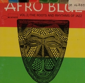 Afro blue. vol.2 : The roots and rhythms of jazz