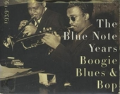 The Blue Note years. vol.1 : 1939-1955 : Boogie blues & bop