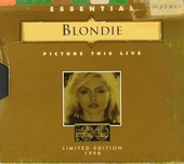 Essential Blondie : picture this live