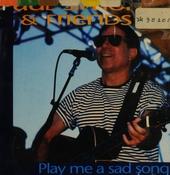 Play me a sad song
