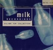 Milk recordings : silver top collection