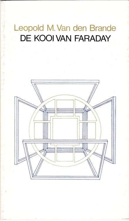 De kooi van Faraday : gedichten 1981-1985