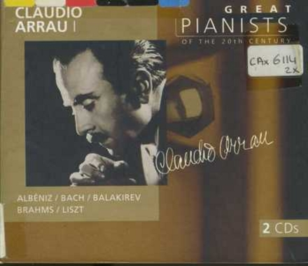 Great pianists of the 20th century. Vol. 4, Claudio Arrau