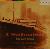 The last dance ; Music for a vanishing era