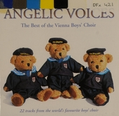 Angelic voices : The best of the Vienna Boys' Choir