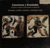 Canciones y ensaladas : chansons et pièces instrumentales du Siècle d'or