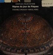 Chants de l'eglise de Rome : vêpres du jour de Pâques