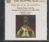 The black Madonna : Pilgrim songs from the monastery of Montserrat