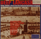 Deep Lancashire : songs, ballads & verse from industrial N.W. of England