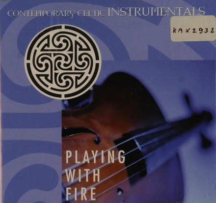 Contemporary Celtic instrumentals : playing with fire
