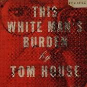 This white man's burden