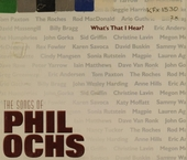What's that I hear? : the songs of Phil Ochs