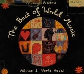 Putumayo presents the best of world music. Vol. 1, world vocal