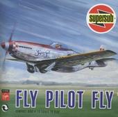 Fly pilot fly