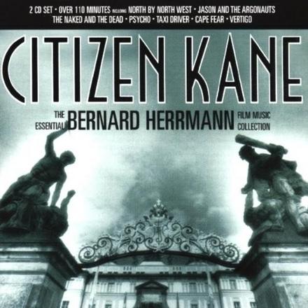 Citizen Kane : the essential Bernard Herrmann film music collection