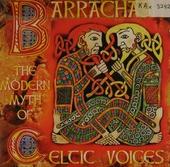Barrachash : the modern myth of Celtic voices