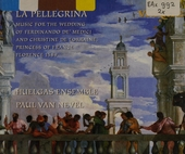 La pellegrina : music for the wedding of Ferdinando de' medici and Christine de Lorraine, princess of France Floren...