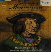 The triumphs of Maximilian : songs and instrumental music from 16th century Germany