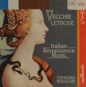 Vecchie letrose : Italian renaissance music