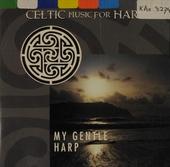 Celtic music for harp : my gentle harp
