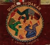 Putumayo presents Dublin to Dakar : a Celtic odyssey