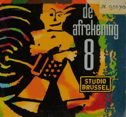 De afrekening van Studio Brussel. 8