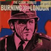 Burning London : the Clash tribute
