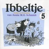Ibbeltje : liedjes en verhaaltjes van Annie M.G. Schmidt. vol.5