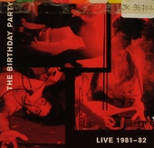 The birthday party : live 1981-'82