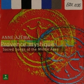 Provence mystique : Sacred songs of the Middle Ages