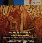 Nicolas Gombert : A la incoronation
