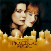 Practical magic : Music from and inspired by the motion picture