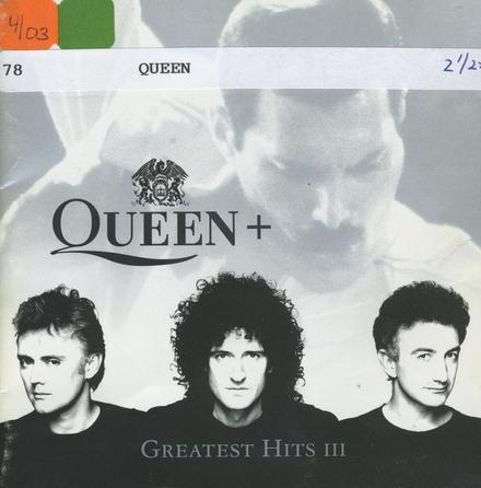 Queen+ : greatest hits. vol.3