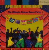 African ambience : the ultimate African dance party