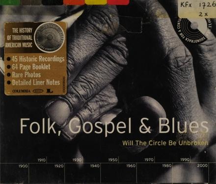 Folk, Gospel & Blues : Will the circle be unbroken