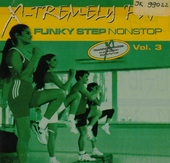 X-tremely fun : funky step nonstop. vol.3