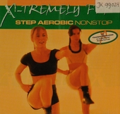 X-tremely fun : step aerobic nonstop