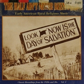 The half ain't never been told : early American rural religious music. vol.1