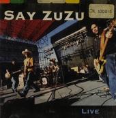 Say Zuzu : live