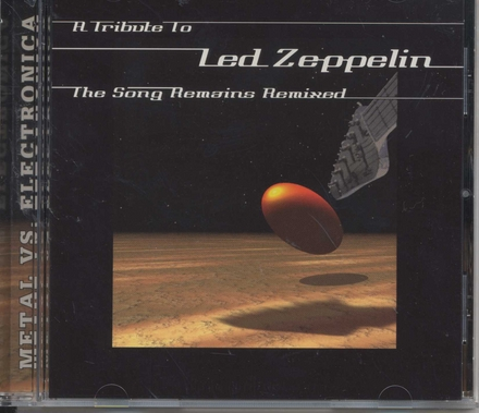 The song remains remixed : a tribute to Led Zeppelin