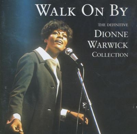 Walk on by : the defininitieve Dionne Warwick collection