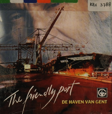 Te land en te water : de haven van Gent : the friendly port
