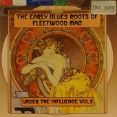 The early blues roots of Fleetwood Mac. vol.2 : Under the influence
