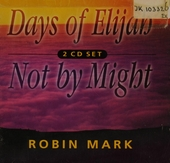 Days of Elijah ; Not by might