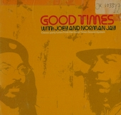 Good times with Joey and Norman Jay : Classic party tunes from the Good Times Sound System